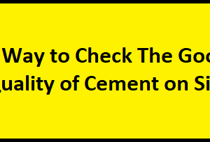 6 Way to Check The Good Quality of Cement on Site
