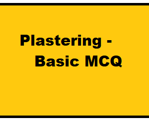 Plastering - MCQ