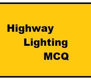Highway Lighting - MCQ || Highway Engineering ||