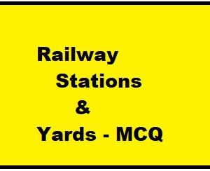 Railway Stations & Yards - MCQ || Railway Engineering ||