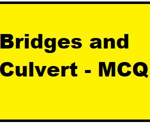 Bridges and Culvert - MCQ
